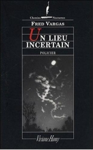 Couverture ed Un lieu incertain de Fred Vargas