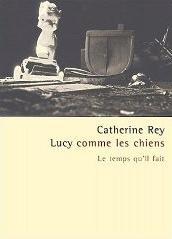 Couverture de Lucy comme les chiens de Catherine Rey