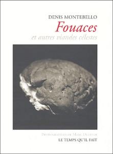Couverture du livre de Montebello, Fouaces et autres viandes célestes