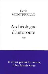 Couverture d'archéologue d'autoroute, de Montebello