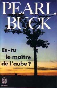 Couverture du livre de Pearl Buck, es-tu le maître de l'Aube?