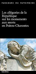Couverture du livre les allégories de la République sur les monuments aux morts en Poitou-Charentes