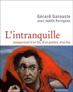 Couverture de lintranquille de Gérard Garouste