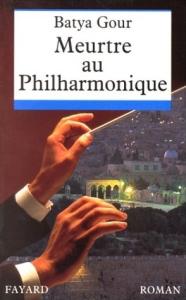 Couevrture de meurtre au philharmonique de Batya Gour, en édition Fayard