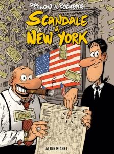 Couverture de Scandale à New-York de Pétillon et Rochette