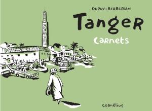 Couverture des carnets Tanger de Dupuy et Barberian