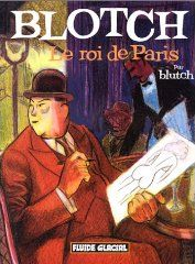 Couverture de Blotch, le roi de Paris, par Blutch