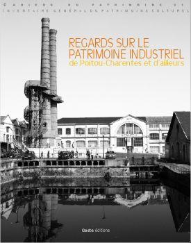 Couverture du cahier du patrimoine sur le patrimoine industriel de Poitou-Charentes et d'ailleurs