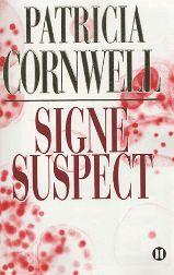 Couverture de signe suspect de Patrcia Cornwell