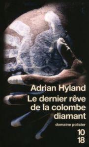 Couverture du dernier rêve de la colombe diamant de Hyland