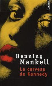 Couverture du cerveau de Kennedy de Mankell