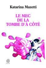 Couverture de la tombe du mec d'à côté, de Mazetti, aux éditions Gaïa