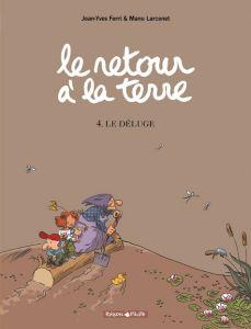 couverture du tome 4 du retour à la terre, le déluge, de Ferri et Larcenet