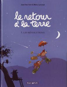 Couverture du tome 5 du retour à la terre (les révolutions) de Ferri et Larcenet