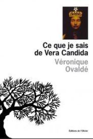 Couverture de Ce que je sais de Vera Candida de Véronique Ovaldé