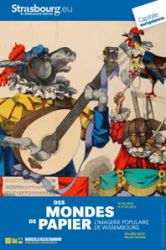 Affiche de l'exposition des mondes de papier, musée Alsacien de Strasbourg