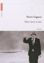 Couverture de Mon vieux et moi de Pierre Gagnon
