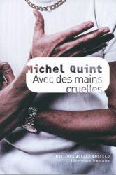 Couverture de Avec des mains cruelles de Michel Quint