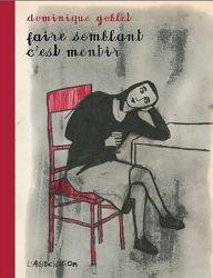 Couverture de Faire semblant c'est mentir de Dominique Goblet