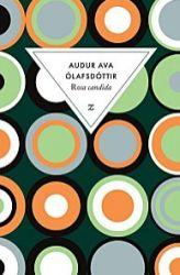 Couverture de Rosa Candida de Audur Ava Olafsdottir