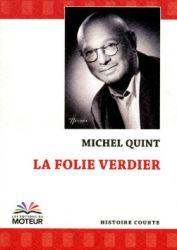Couverture de La folie Verdier de Michel Quint