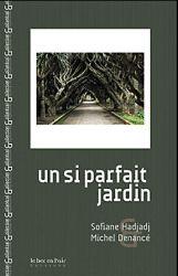 Couverture de Un si parfait jardin de Sofiane Hadjadj et Michel Denancé