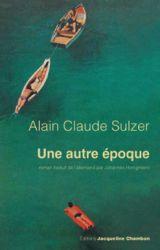 Couverture de Une autre époque de Alain Claude Sulzer