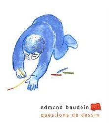 Couverture de Questions de dessin de Edmond Baudoin