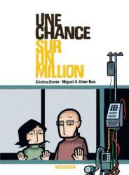 Couverture de Une chance sur un million de Cristina Duran et Miguel A. Giner Bou