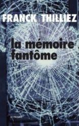 Couverture de La mémoire fantôme de Franck Thilliez