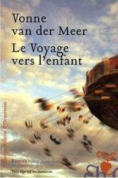 Couverture de Le voyage vers l'enfant de Vonne van der Meer