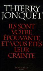 Couverture de Ils sont votre épouvante et vous êtes leur crainte de Thierry Jonquet