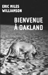 Couverture de Bienvenue à Oakland de Eric Miles Williamson
