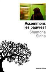 Couverture de Assommons les pauvres de Sinha Shumona