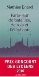 Couverture de Parle-leur de batailles, de rois et d'éléphants de Mathias Enard