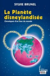 Couverture de La planète disneylandisée, de Sylvie Brunel