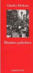 Couverture de Histoires policières de Charles Dickens