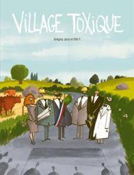 Couverture de Village toxique de Grégory Jarry et Otto T.
