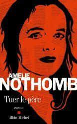 Couverture de Tuer le père d'Amélie Nothomb