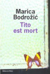 Couverture de Tito est mort de Marica Bodrožić