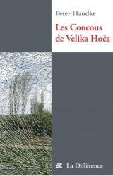 Couverture de Les Coucous de Velika Hoča, de Peter Handke