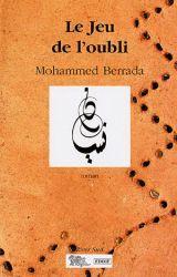 Couverture de Le jeu de l'oubli de Mohammed Berrada