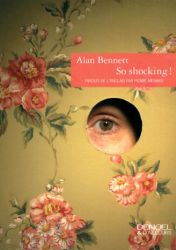 COuverture de So shocking! de Alan Bennett