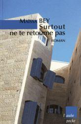 Couverture de Surtout ne te retourne pas de Maïssa Bey
