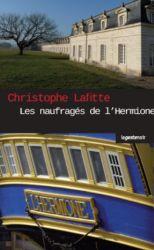 Couverture de Les naufragés de l'Hermione de Christophe Lafitte