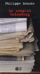 Couverture de Le complot Gutenberg de Philippe Mouche