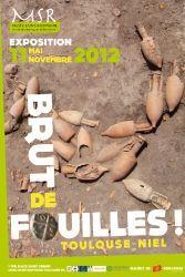 Affiche de l'exposition Toulouse - Niel. Brut de fouilles