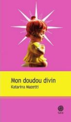 Couverture de Un doudou divin de Katarina Mazetti