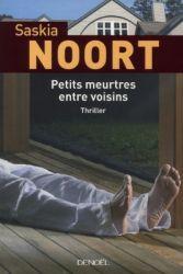 Couverture de Petits meurtres entre voisins de Saskia Noort