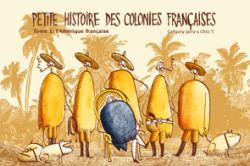 Couverture de Petite histoire des colonies françaises, tome 1, l'Amérique, de Jarry et Otto